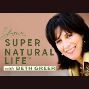 Beth Greer - Your Super Natural Life
