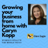 Growing Your Business from Home with Caryn Kopp